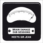 Brain Damage Dub Session Meets Sir Jean