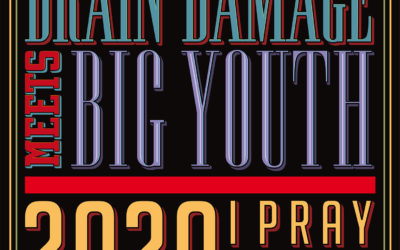 2020 I Pray Thee from Brain Damage and Big Youth is avaible !