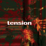 Tension (La Phaze Meets Lab°)