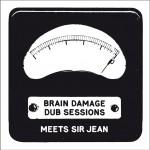 Brain Damage Dub Session Meets Sir Jean