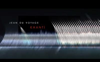 Jean du Voyage clippe le morceau «Khanti» issu de son album à venir «Mantra» !