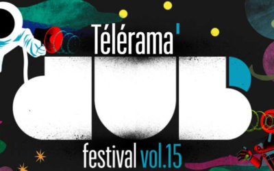 TELERAMA DUB FESTIVAL #15 : High Tone et Brain Damage Live !