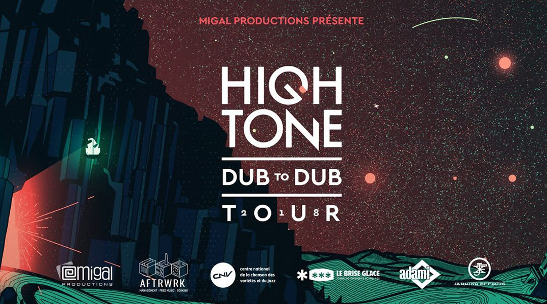 HIGH TONE : Début de la tournée « Dub to Dub Tour »