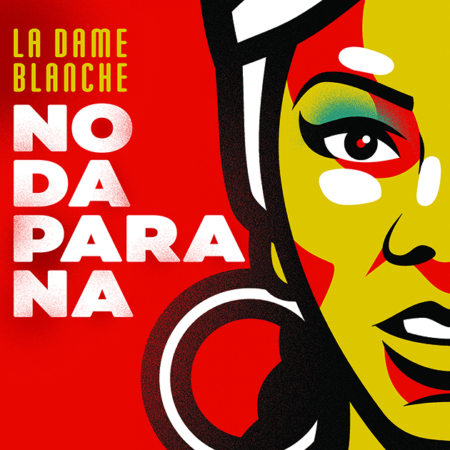 LA DAME BLANCHE : Nouveau single « No Da Para Na »