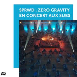 zero gravity, concert, les subsistances, lyon