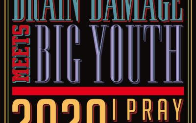 2020 I Pray Thee de Brain Damage et Big Youth est dispo !
