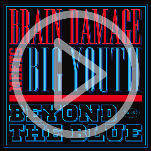 Brain Damage, Big Youth, Beyond The Blue, Jarring Effects