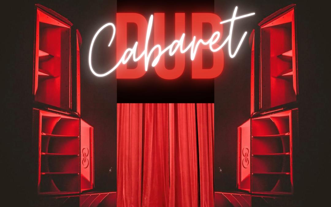 Tu viens skanker au Cabaret Dub le 25 septembre à La Rayonne ?