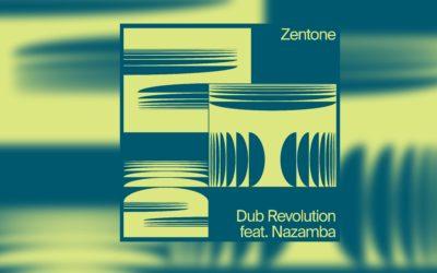 Dub Revolution, le premier single du Zentone Chapter 2 est sur toutes les plateformes