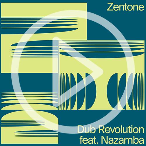Zentone, High Tone, Zenzile, Nazamba, Dub Revolution