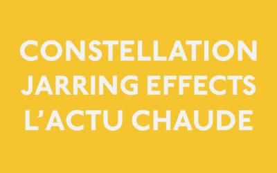 Résumé de l'actu de la constellation Jarring Effects