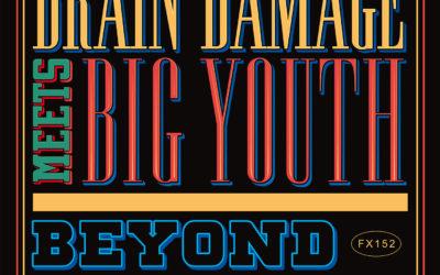 Nouvel album pour Brain Damage et Big Youth