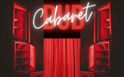Cabaret Dub le 31 juillet à La Rayonne (Villeurbanne)